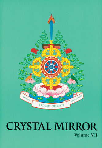Crystal Mirror 7 - The Spread of the Dharma - Dharma Publishing