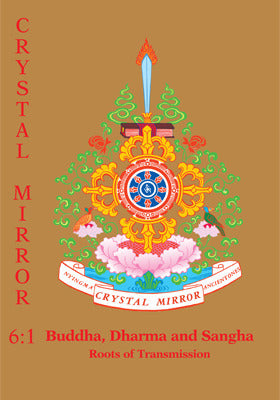 Crystal Mirror 6, Vol 1 - Buddha, Dharma and Sangha: Roots of Transmission - Dharma Publishing