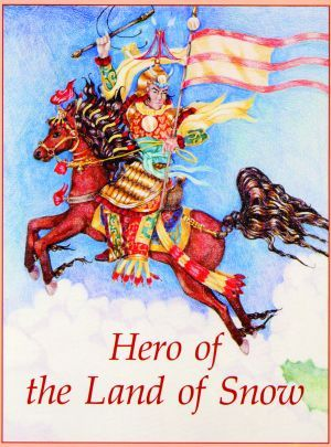 Hero of the Land of Snow - Dharma Publishing