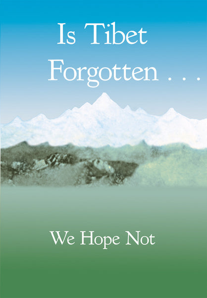 Is Tibet Forgotten... We Hope Not... - Dharma Publishing