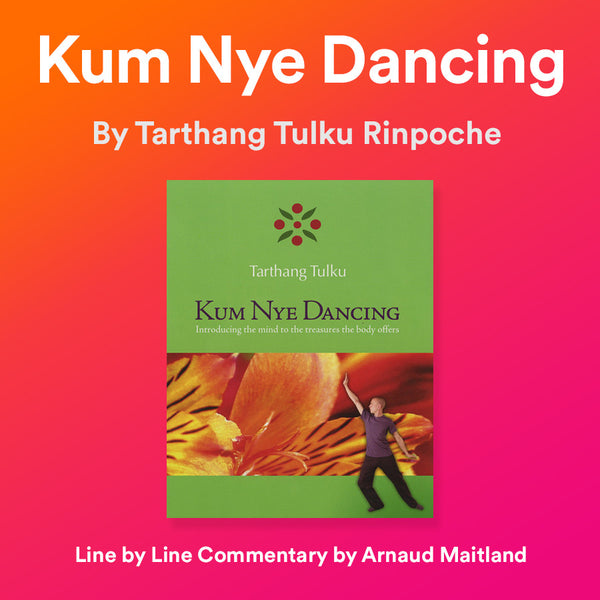 Kum Nye Dancing: Line by Line Reading - Dharma Publishing