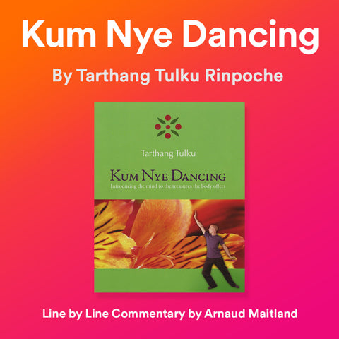 Kum Nye Dancing: Line by Line Reading