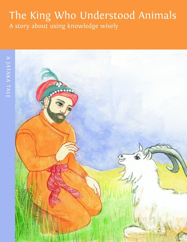King Who Understood Animals - Dharma Publishing