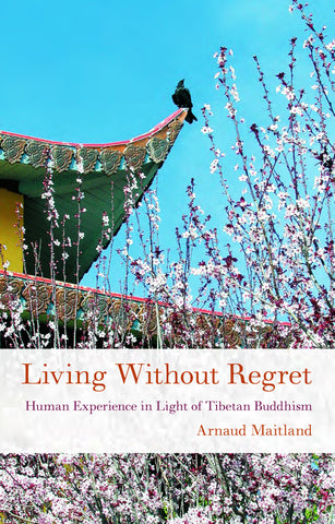 Living Without Regret - Dharma Publishing