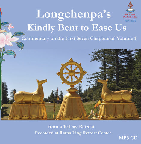 Longchenpa Retreat - Kindly Bent to Ease Us Vol 1 - Dharma Publishing