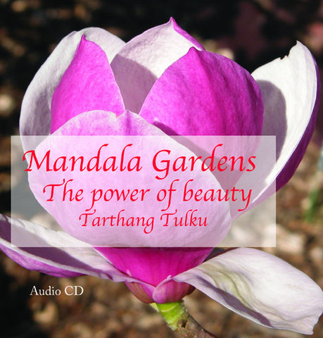Mandala Gardens: The Power of Beauty - Audiobook - Dharma Publishing