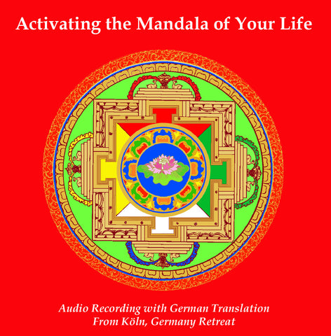 Activating the Mandala of Your Life - Köln, Germany - Dharma Publishing