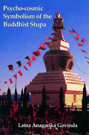 Psycho-cosmic Symbolism of the Buddhist Stupa - Dharma Publishing