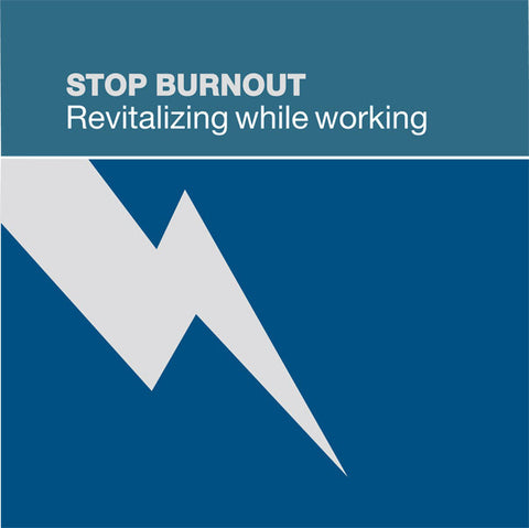 Stop Burnout Volume 3: Revitalizing at Work - Dharma Publishing