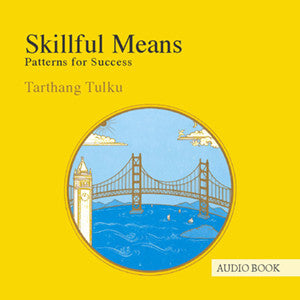 Skillful Means: Patterns for Success - Audiobook - Dharma Publishing