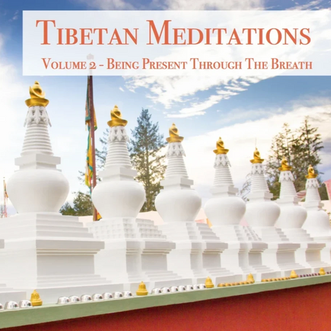 Tibetan Meditations Volume 2 - Being Present Through the Breath - Dharma Publishing