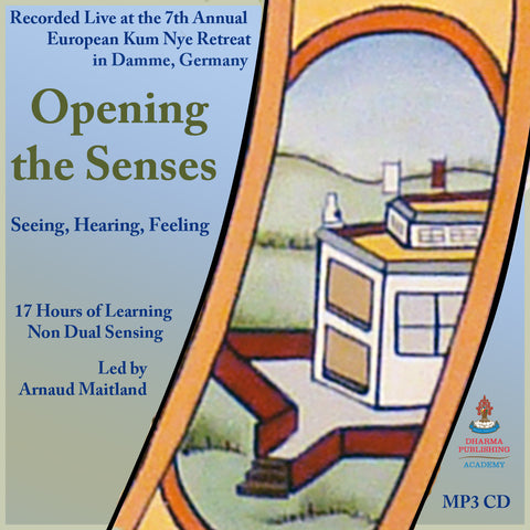 Opening the Senses: Seeing, Hearing, Feeling - Dharma Publishing
