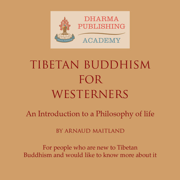 Tibetan Buddhism for Westerners - An Introduction with Arnaud Maitland - Dharma Publishing