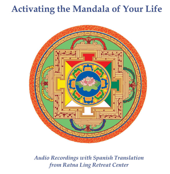Activating the Mandala of Your Life - Ratna Ling - Dharma Publishing