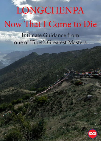 Now That I Come To Die DVD - Dharma Publishing