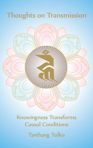 Thoughts on Transmission - Dharma Publishing
