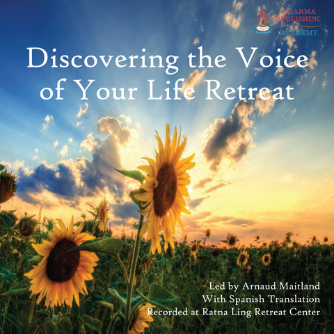 Discovering the Voice of Your Life Retreat - Dharma Publishing