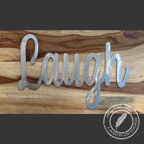 Laugh metal wall Art Indoor or Outdoor - 16 Gauge Thick Metal - Powder Coated Sign