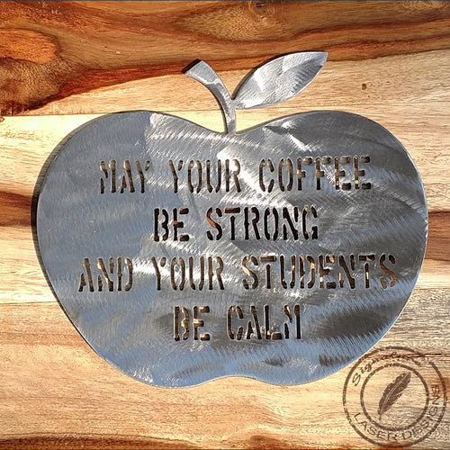 Make Your Coffee Be Strong Wall Art 16 Gauge Powder Coated Teacher Gift Indoor or Outdoor Sign