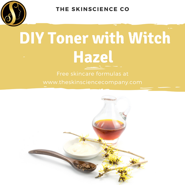How to make your own Toner with Witch Hazel Extract