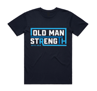Old Man Strength T-shirt - Loyal