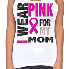 Load image into Gallery viewer, Juniors Dri Fit I Wear Pink For My Mom Breast Cancer Support T-Back Tank Top