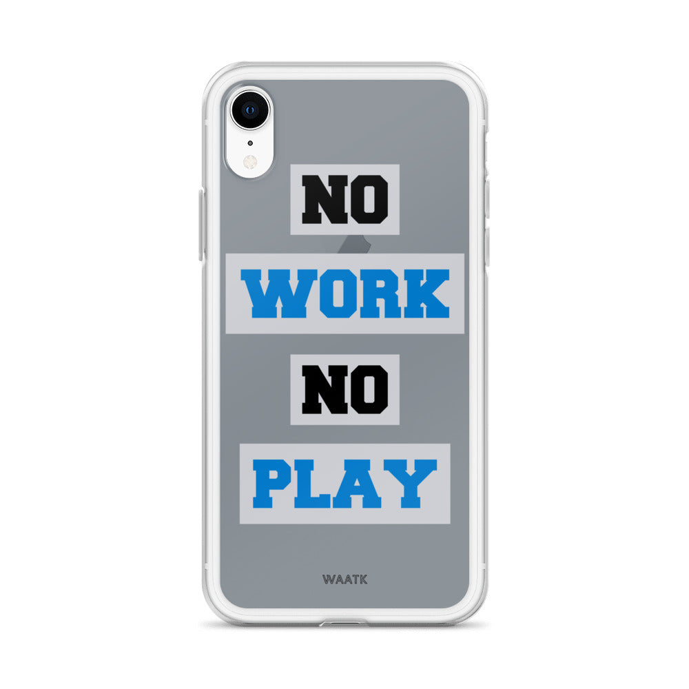 No Work No Play iPhone Case