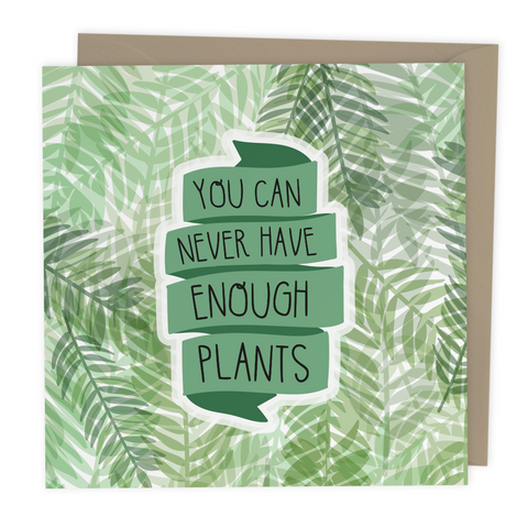 You can never have enough plants card - Two For Joy Illustration