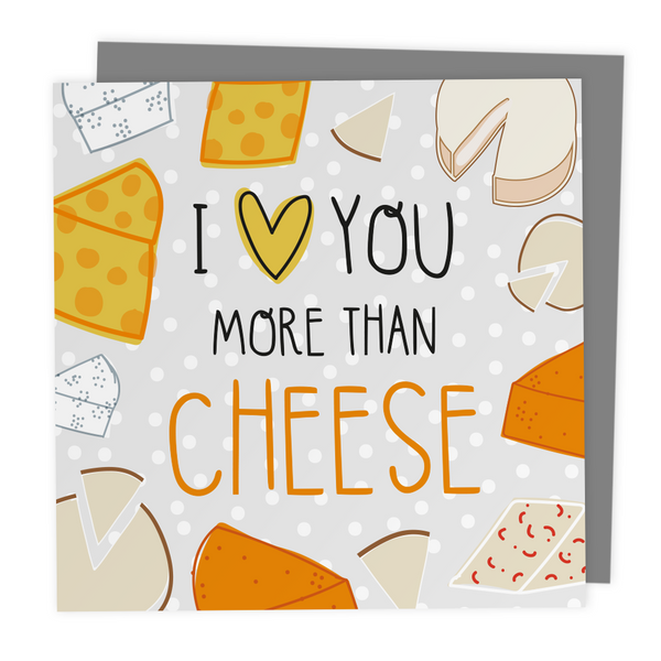 I Love You More Than Cheese - Alternative Valentines Day or Anniversary Card - Two For Joy Illustration
