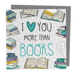 I Love You More Than Books Greeting Card - Two For Joy Illustration