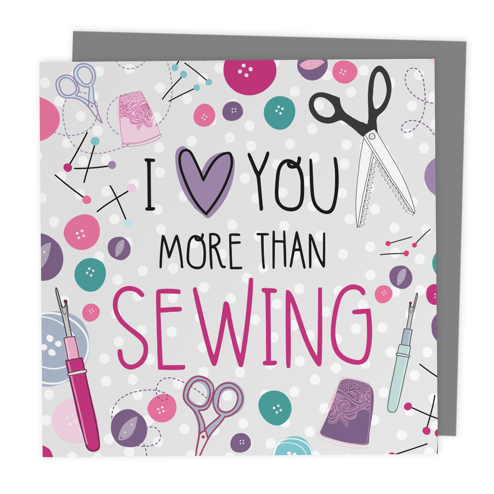 I Love You More Than Sewing - Alternative Anniversary Card - Two For Joy Illustration