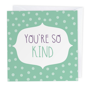 You're So Kind Polkadot Greeting Card - Two For Joy Illustration