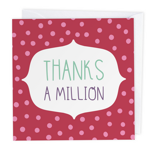 Thanks a Million Polkadot Greeting Card - Two For Joy Illustration