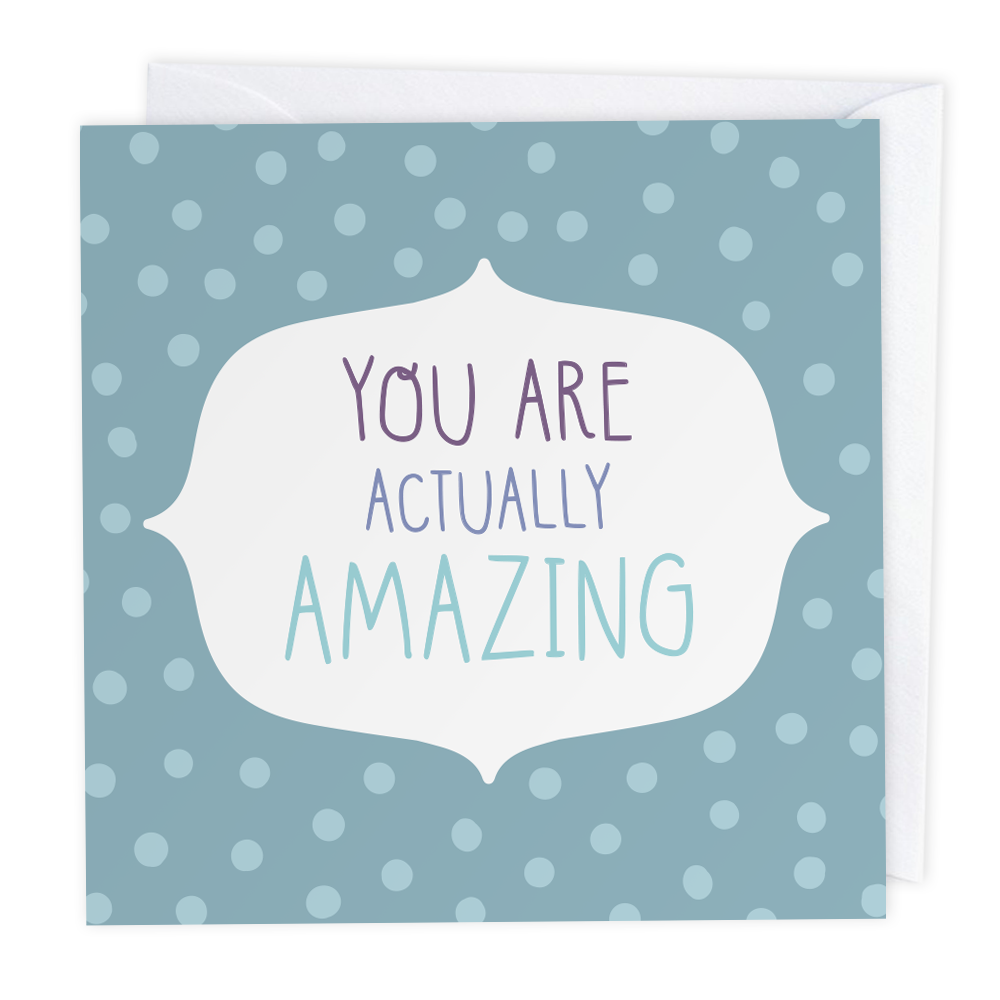 You are Actually Amazing Polkadot Greeting Card - Two For Joy Illustration