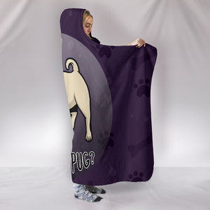 What The Pug Hooded Blanket for Lovers of Pugs