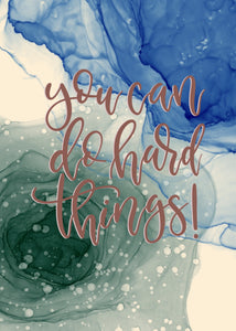 """you can do hard things"" print"