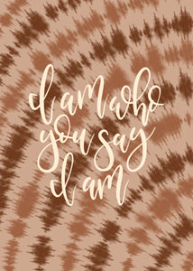 """I am who you say I am"" print"