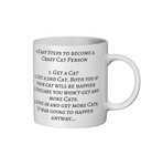 4 Easy Steps to become a Crazy Cat Person - Ceramic Mug