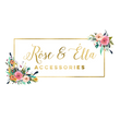 Rose Ella Accessories