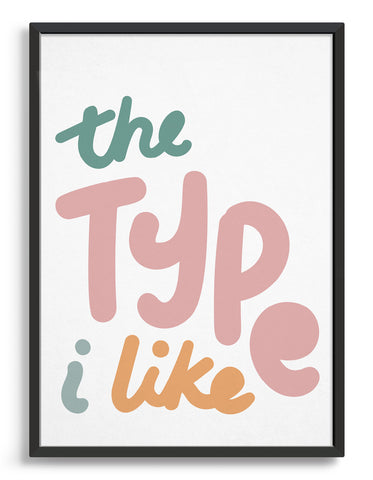 typography print with the type i like in pastel multi colours against a white background