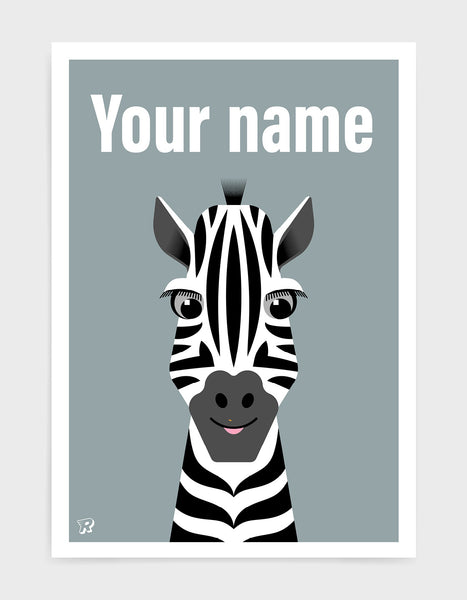 kids cute zebra art print with an illustration of a friendly zebra on a grey background. The words your name are written along the top in a white font to show where the option is to personalised the print