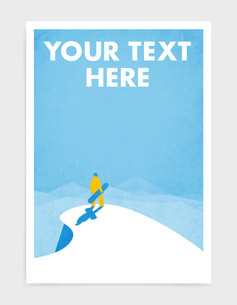 art print of a snowboarder standing at the top of a snowy mountain holding a snowboard with custom text