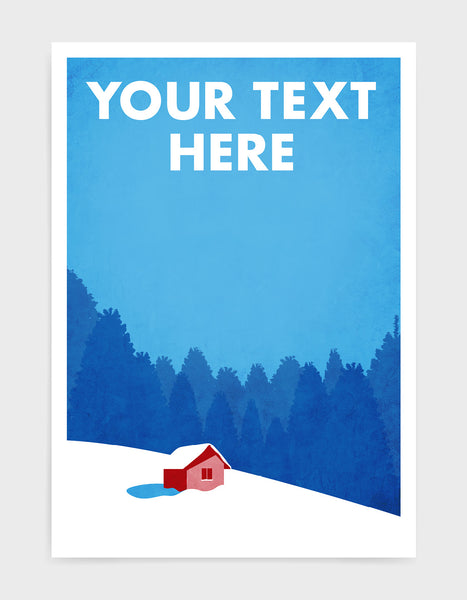 art print of a hut on a snowy mountain landscape with personalisation
