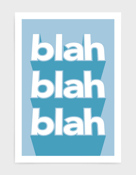 typography print with the words blah blah blah written vertically in bold white text on a blue background