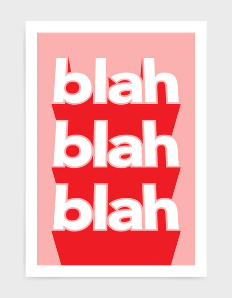 typography print with the words blah blah blah written vertically in bold white text on a red background