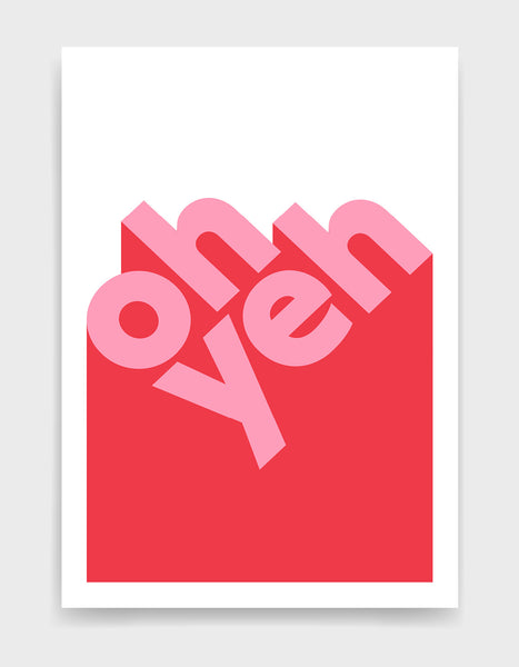 modern typography print with the words oh yeh in lower case pink text against a red and white background