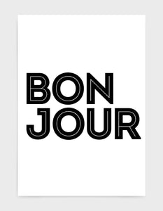 monochrome art print of the word Bonjour in black against a white background