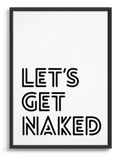 typography art print with lets get naked in black against a white background
