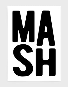 monochrome typography print of the word MASH in black font on a white background