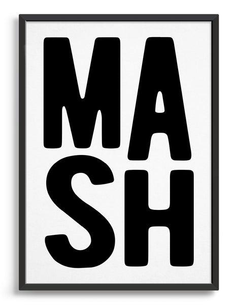 framed monochrome typography print of the word MASH in black font on a white background